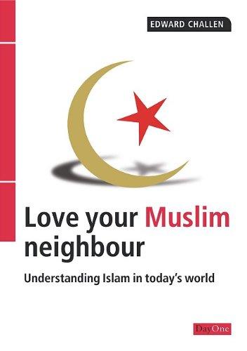 Love your Muslim neighbour By Edward Challen