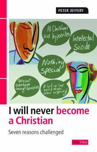 I Will Never Become a Christian By Peter Jeffery