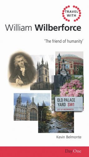 Travel with William Wilberforce By Kevin Belmonte