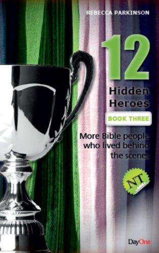 Twelve hidden heroes (NT) Book 3 By Rebecca Parkinson