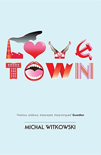 Lovetown By Michal Witkowski