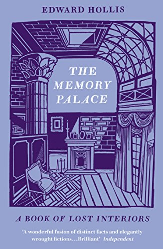 The Memory Palace: A Book of Lost Interiors By Edward Hollis (Edinburgh College of Art)