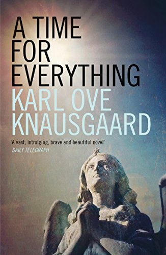 A Time for Everything By Karl Ove Knausgaard
