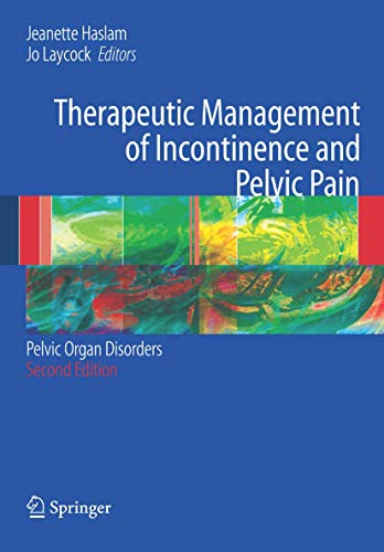 Therapeutic Management of Incontinence and Pelvic Pain By Edited by J. Haslam