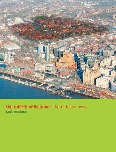 The Rebirth of Liverpool: The Eldonian Way By Jack McBane