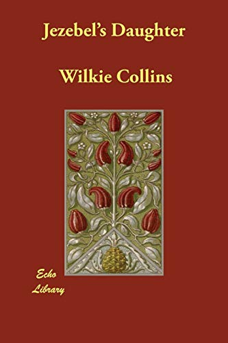 Jezebel's Daughter by Au Wilkie Collins
