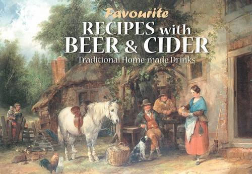 Favourite Recipes with Beer and Cider by