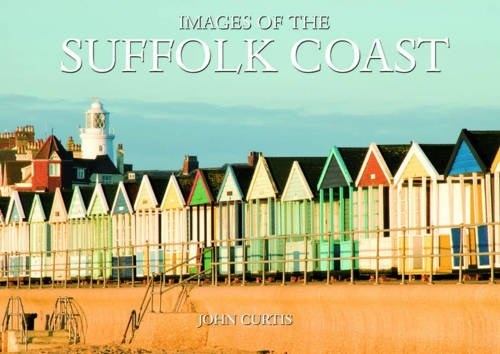 Images of the Suffolk Coast (English Images) By John Curtis