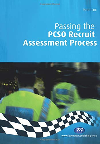 Passing the PCSO Recruit Assessment Process By Peter Cox