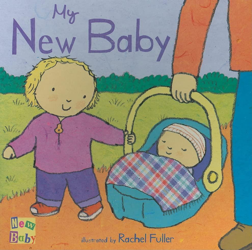 My New Baby By Rachel Fuller