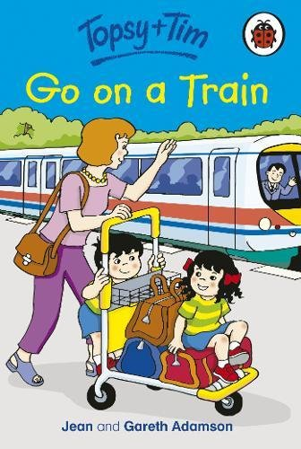 Topsy and Tim: Go on a Train By Jean Adamson