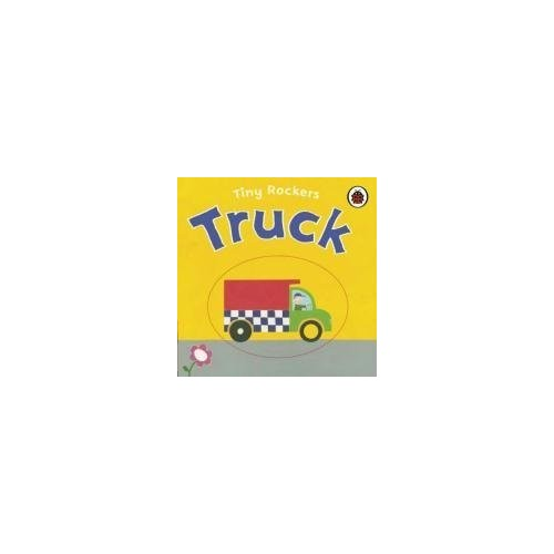 Tiny Rockers: Truck By Justine Smith