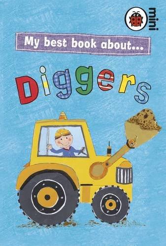 My Best Book About Diggers (Ladybird Minis)