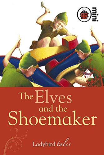 The Elves and the Shoemaker: Ladybird Tales by