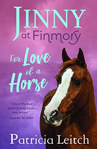 For the Love of a Horse by Patricia Leitch