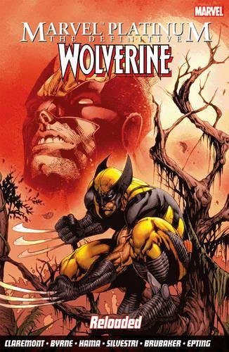 Marvel Platinum: The Definitive Wolverine Reloaded By Chris Claremont