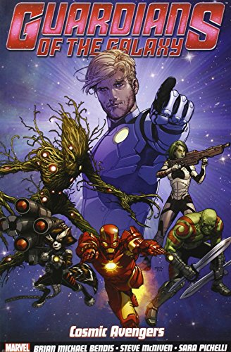 Guardians of the Galaxy Volume 1: Cosmic Avengers By Brian Michael Bendis