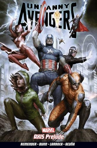 Uncanny Avengers Volume 5: Axis Prelude By Rick Remender