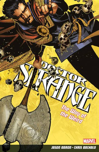 Doctor Strange Volume 1: The Way of the Weird By Jason Aaron