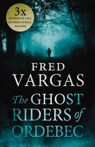 The Ghost Riders of Ordebec: A Commissaire Adamsberg Novel by Fred Vargas
