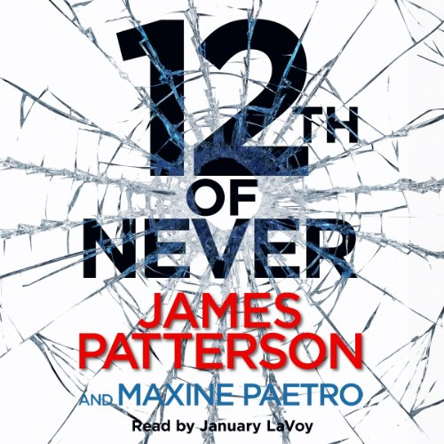 12th of Never: A serial killer awakes... (Women's Murder Club 12) By Patterson, James