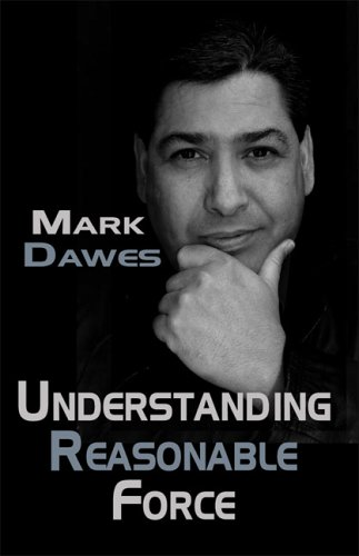 Understanding-Reasonable-Force-by-Dawes-Mark-1846670128-FREE-Shipping