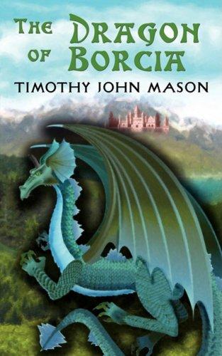 The Dragon of Borcia By Timothy John Mason