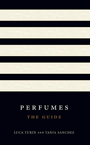 Perfumes: The guide By Luca Turin