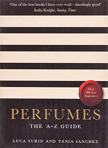Perfumes: The A-Z Guide by Luca Turin