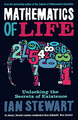 Mathematics of Life: Unlocking the Secrets of Existence by Ian Stewart