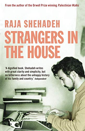 Strangers in the House By Raja Shehadeh