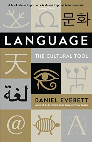 Language: The Cultural Tool By Daniel Everett (Dean of Arts and Sciences at Bentley University)