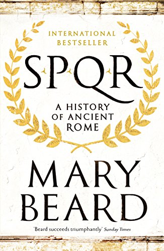 SPQR: A History of Ancient Rome By Mary Beard