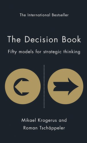 The Decision Book: Fifty Models for Strategic Thinking by Mikael Krogerus