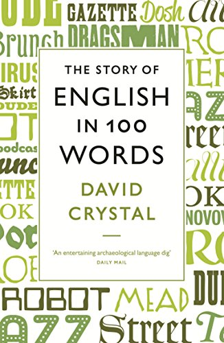 The Story of English in 100 Words By David Crystal
