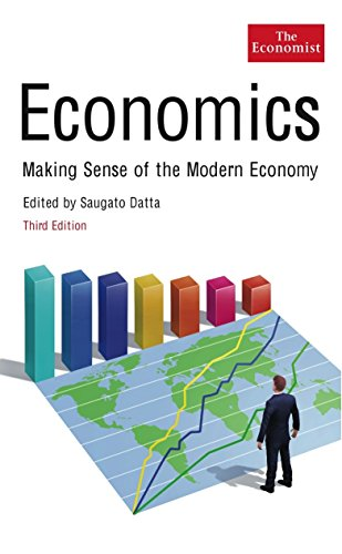 The Economist: Economics: Making Sense of the Modern Economy by Economist
