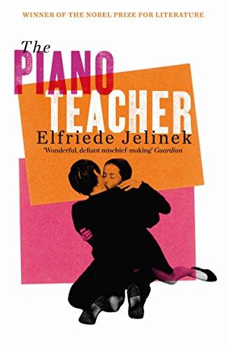 The Piano Teacher By Elfriede Jelinek