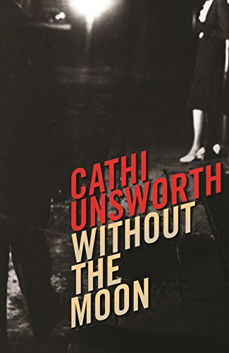Without the Moon By Cathi Unsworth