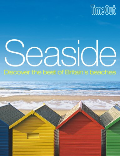 Seaside: Discover the Best of Britain's Best Beaches by Time Out Guides Ltd.
