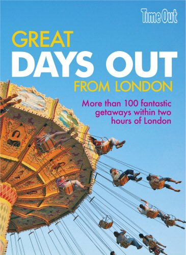 Great Days Out from London by Time Out Guides Ltd.