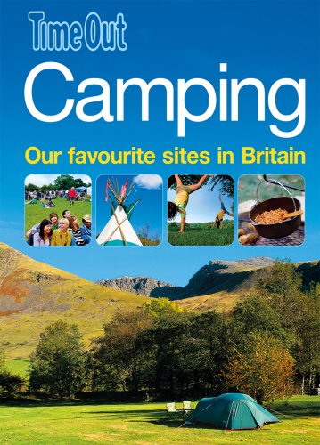 Camping: Our Favourite Sites in Britain by Time Out Guides Ltd.