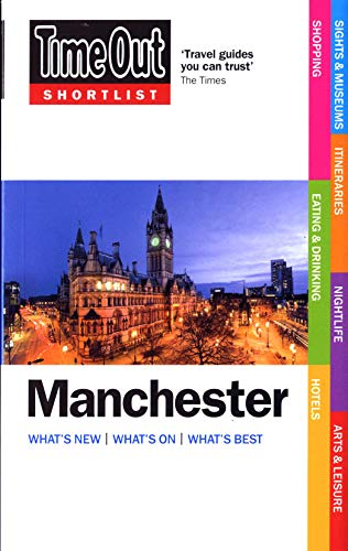 Time Out Shortlist Manchester 2nd edition By Time Out Guides Ltd.