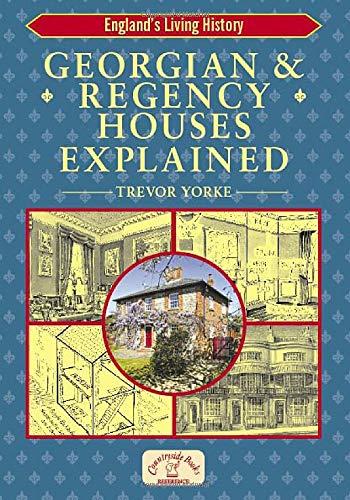 Georgian and Regency Houses Explained By Trevor Yorke