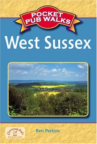 Pocket Pub Walks West Sussex by Ben Perkins
