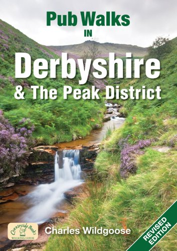 Pub Walks in Derbyshire & the Peak District By Charles Wildgoose