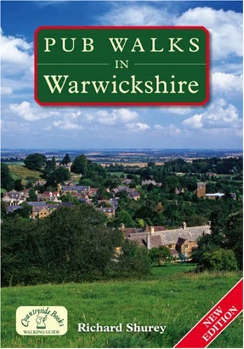Pub Walks in Warwickshire By Richard Shurey