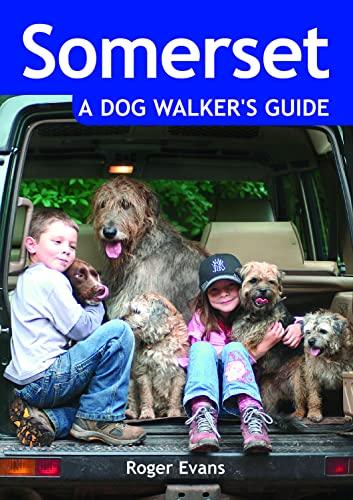 Somerset a Dog Walker's Guide by Roger Evans
