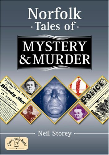 Norfolk Tales of Mystery and Murder By Neil R. Storey