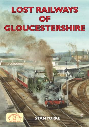 Lost Railways of Gloucestershire by Stan Yorke