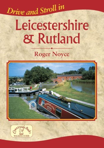 Drive and Stroll in Leicestershire and Rutland By Roger Noyce